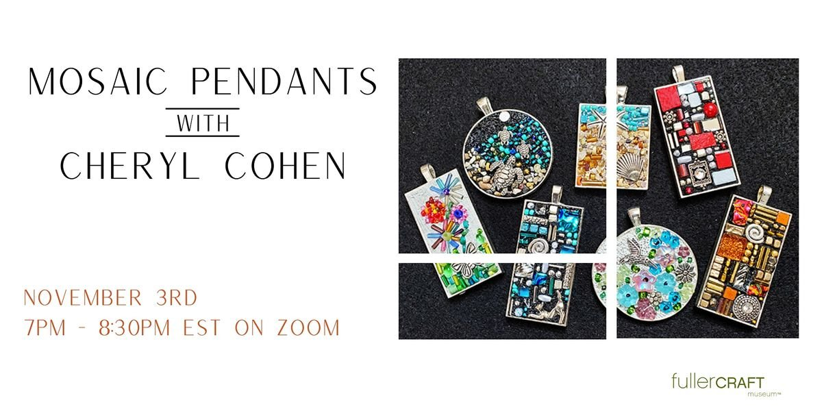 Mosaic Pendants with Cheryl Cohen, 3 November | Online Event | AllEvents.in