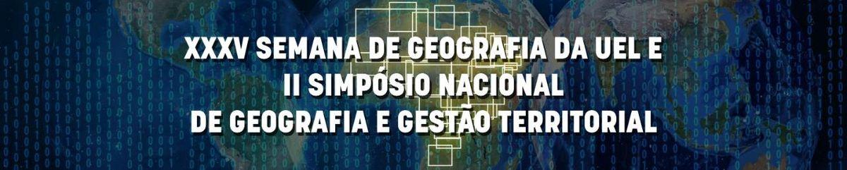 XXXV Semana de Geografia e II Simpsio Nacional de Geografia e G
