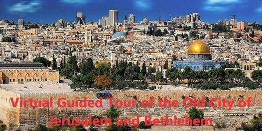 Virtual Guided Tour of the Old City of Jerusalem and Bethlehem, 30 June | Online Event | AllEvents.in