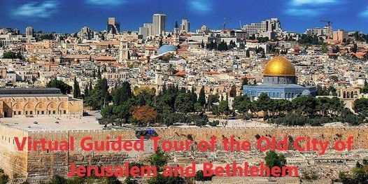 Virtual Guided Tour of the Old City of Jerusalem and Bethlehem, 30 June   Online Event   AllEvents.in