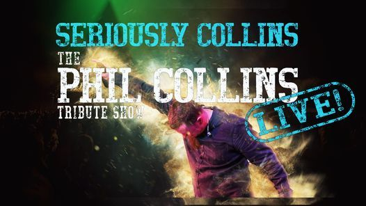 ***Re-scheduled 2022*** Seriously Collins: The Phil Collins Tribute Show, 3 April | Event in Birmingham | AllEvents.in