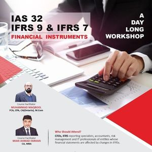 One Day Workshop on IAS 32 IFRS 9 and IFRS 7 - Karachi Lahore & Islamabad