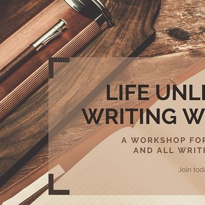 Life Unleashed Writing Workshop Weeks 1-4