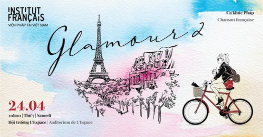 Nhạc Pháp - Glamour | Chanson française 2, 24 April | Event in Thái Nguyên | AllEvents.in