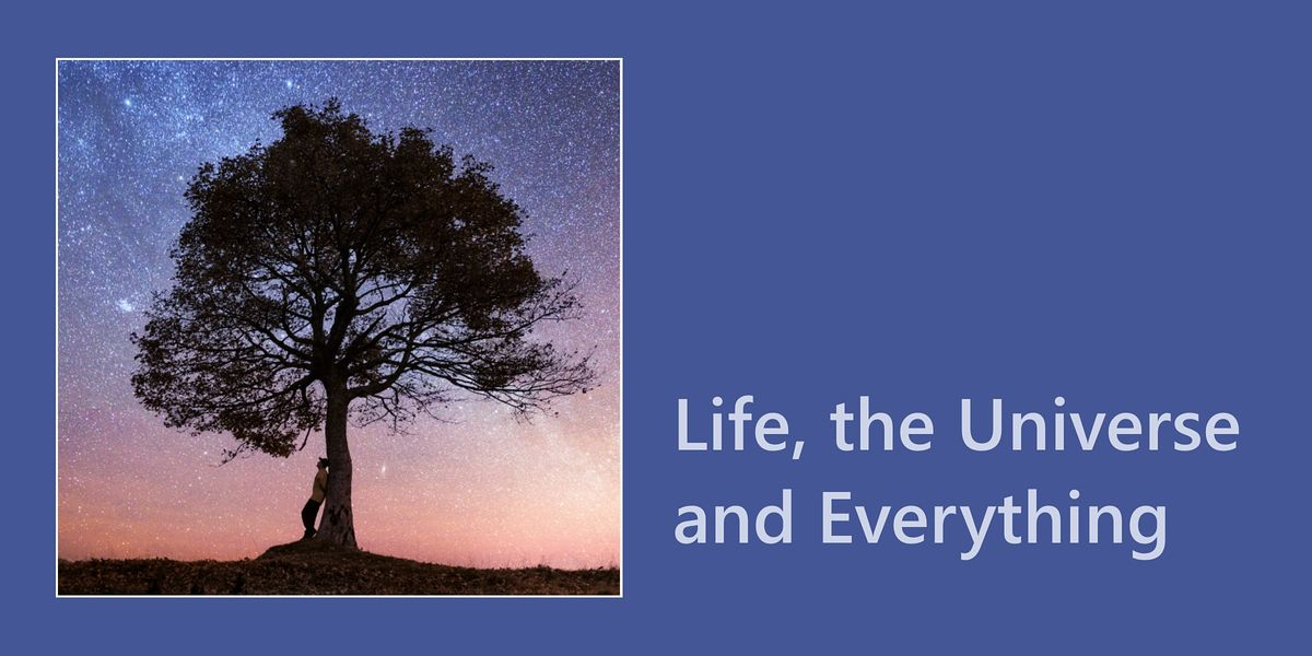 Life, the Universe and Everything | Event in Calgary | AllEvents.in