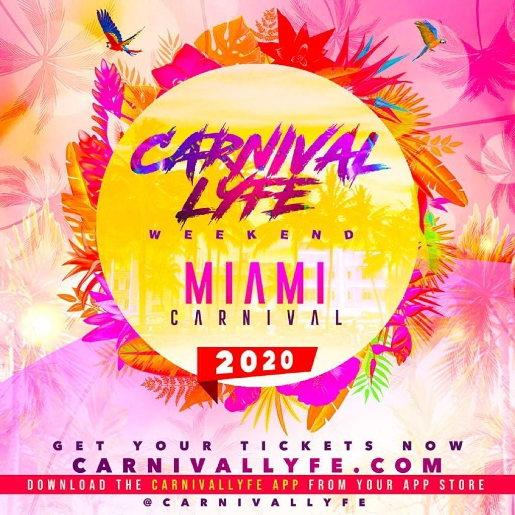 CARNIVALLYFE  MIAMI CARNIVAL WEEKEND 2020 - 7 EVENTS