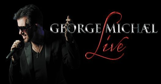 George Michael Live theatre show- Southampton, 28 November | Event in Southampton | AllEvents.in