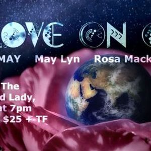 Love On Earth - Featuring Life on Earth Rosa Mack May Lyn and KMAY