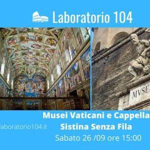 Musei Vaticani e Cappella Sistina- senza fila 26920 ore 1500