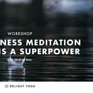 Mindfulness Meditation Workshop Silence is a Superpower