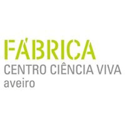 Fábrica Centro Ciência Viva de Aveiro