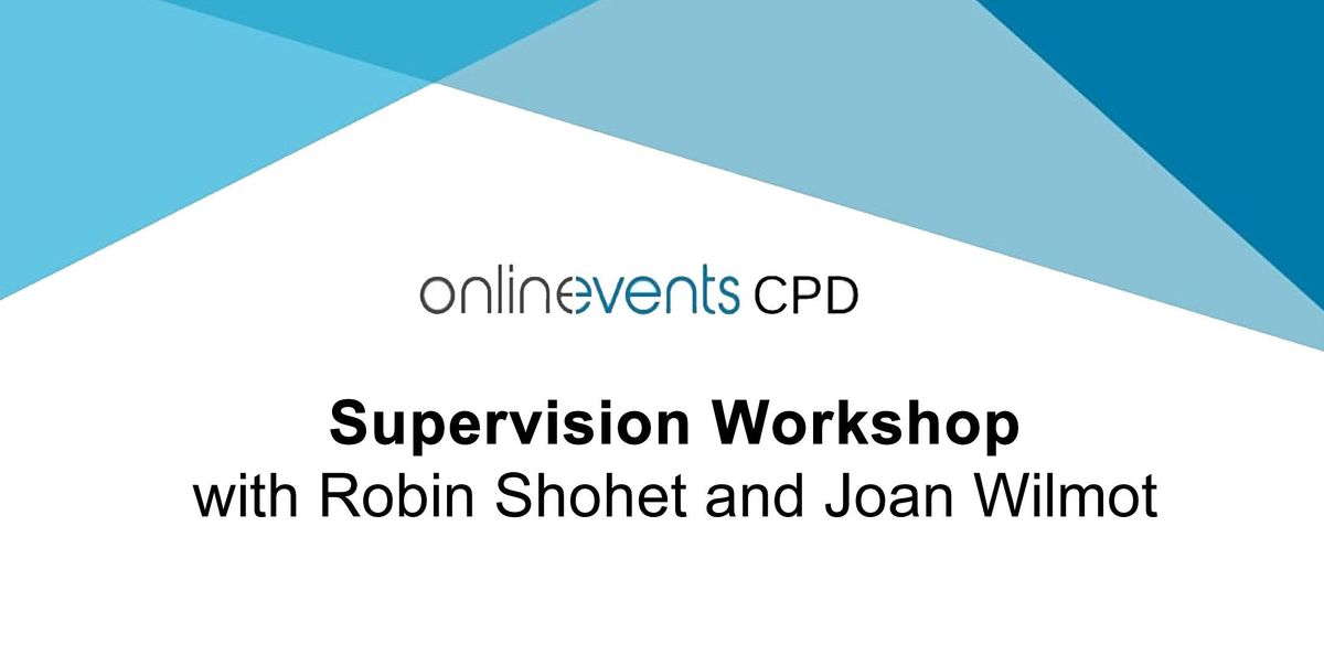 Supervision workshop with  Robin Shohet & Joan Wilmot, 28 January   Online Event   AllEvents.in