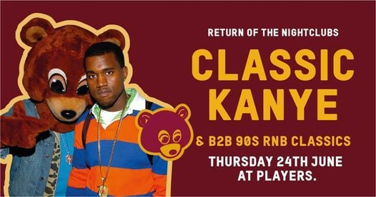 SOLD OUT!! // Classic Kanye & 90s RnB • 24th June at Players, 24 June   Event in Durham   AllEvents.in