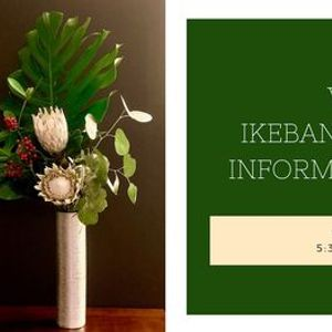 Virtual Ikebana Ohara Ryu Information Session and Student Art Show