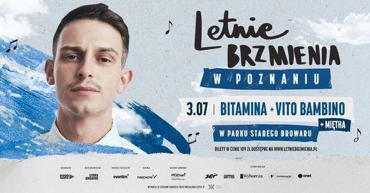 Letnie Brzmienia w Parku Starego Browaru: Bitamina + Miętha + Vito Bambino, 3 July | Event in Poznan | AllEvents.in
