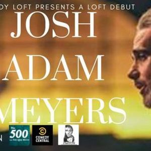 Josh Adam Meyers Nov 27-29