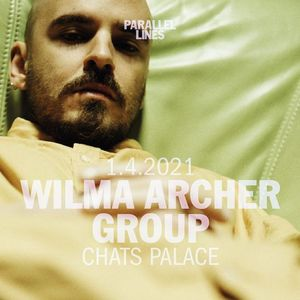 Parallel Lines Presents Wilma Archer Group