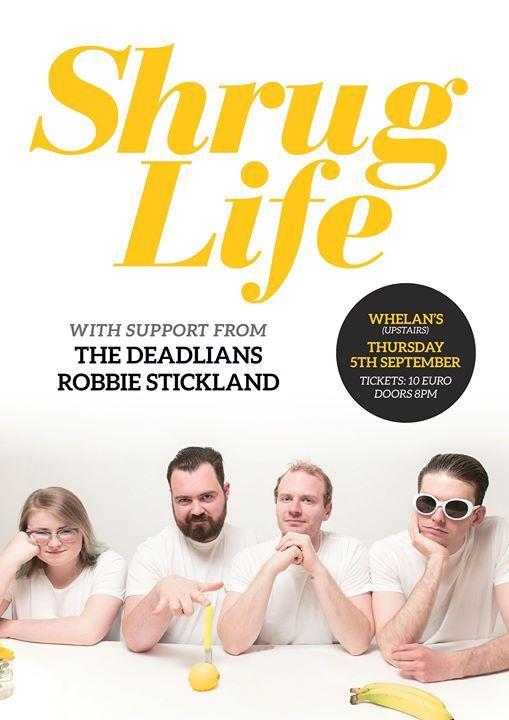 Shrug Life  The Deadlians  Robbie Stickland
