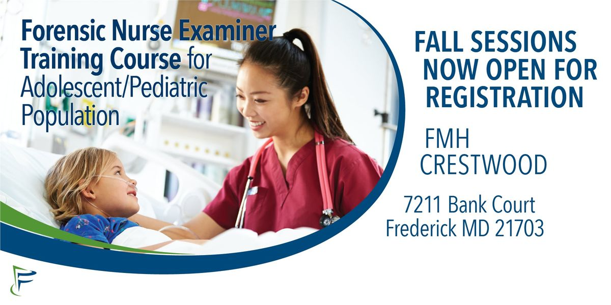 Forensic Nurse Examiner Training Course At Fmh Crestwood Frederick