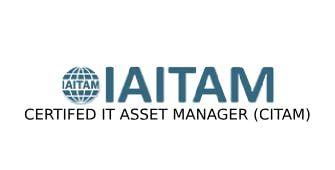 ITAITAM Certified IT Asset Manager (CITAM) 4 Days Virtual Live Training in Darwin
