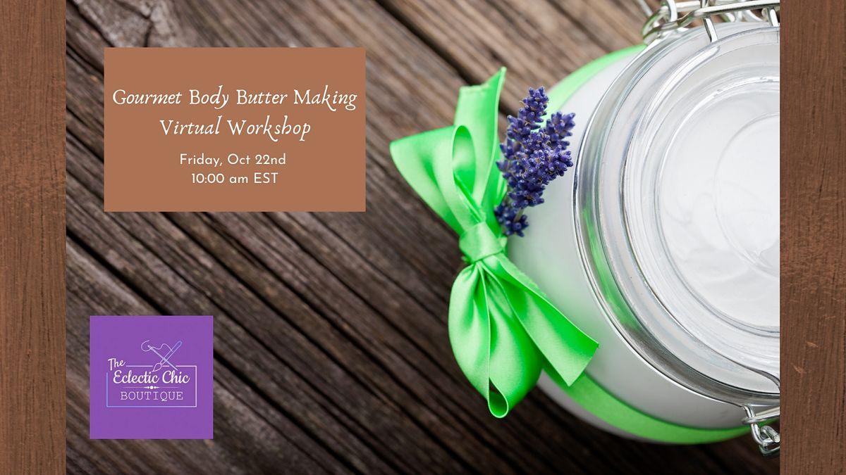 Gourmet Body Butter Making Virtual Workshop, 22 October | Online Event | AllEvents.in
