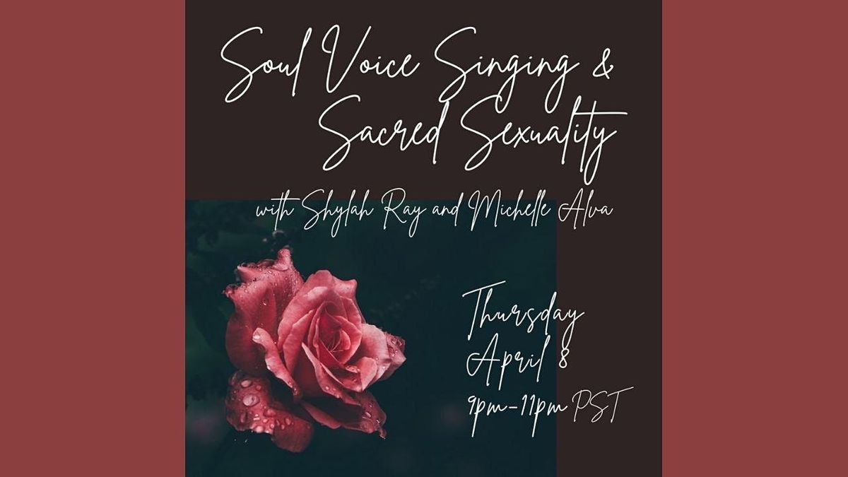 Soul Voice Singing and Sacred Sexuality: Express Fully and Create! | Online Event | AllEvents.in