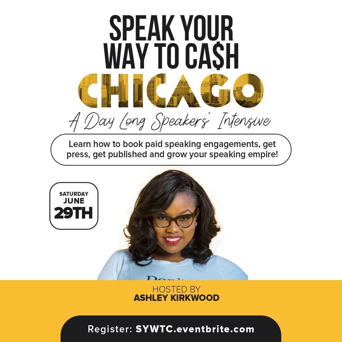 Speak Your Way To Cash Speakers' Intensive CHICAGO