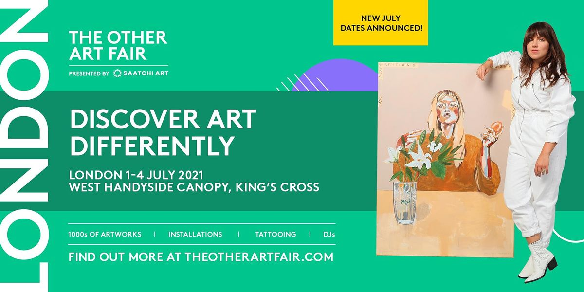 The Other Art Fair London 1 - 4 July 2021, 1 July   Event in London   AllEvents.in
