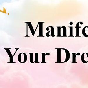 Manifest Your Dreams