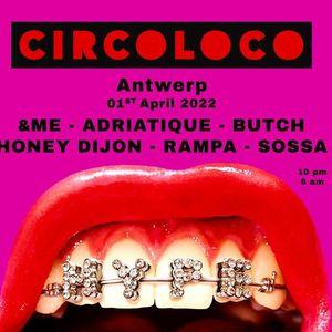 Circoloco Antwerp  April 1st 2022