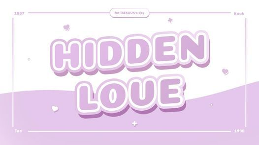 Hidden Love - for TaeKook Day ︎, 11 April | Event in Hue | AllEvents.in