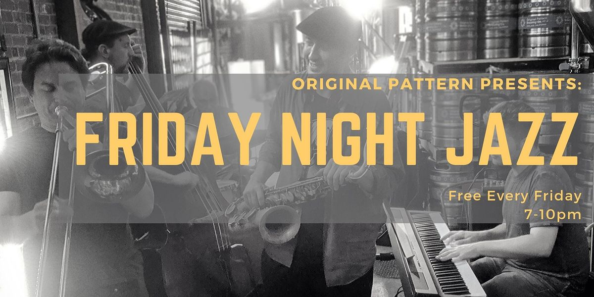 Friday Night Free Live Jazz @ Original Pattern Brewing Co.   Event in Oakland   AllEvents.in