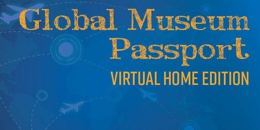 Global Museum Passport Virtual Home Edition