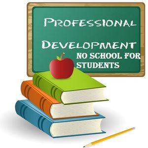 Staff Development - No school for Students