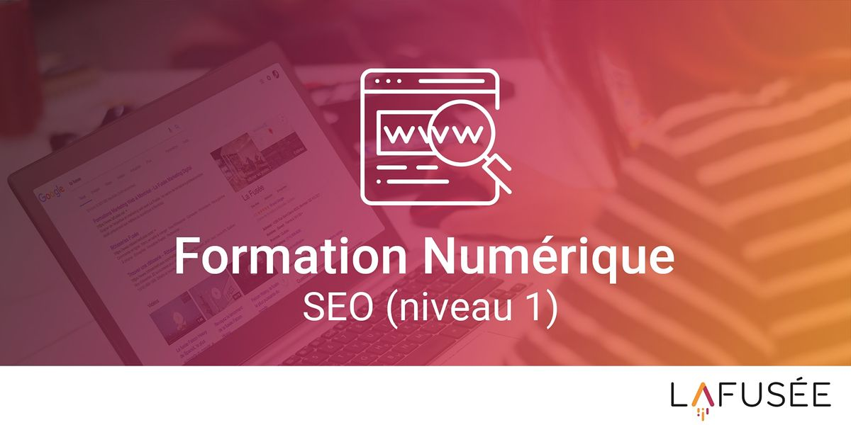 Formation SEO / Référencement Naturel (Niveau 1) - Classe Virtuelle | Online Event | AllEvents.in