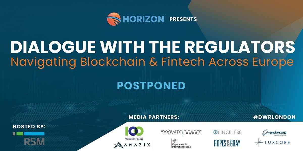 Dialogue with the Regulators: Navigating Blockchain & Fintech Across Europe, 27 October | Event in London