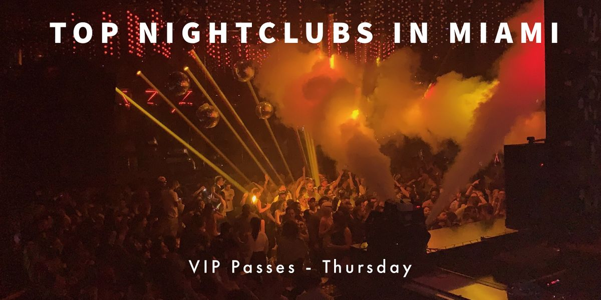 Hip Hop Thursdays - VIP Nightclub Pass includes 3 PARTIES - Miami Beach