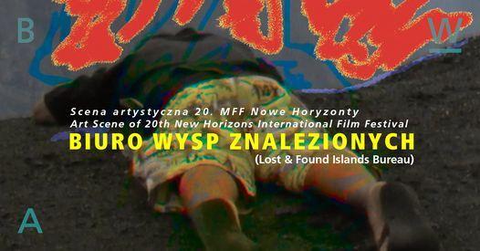 Biuro Wysp Znalezionych | Scena Artystyczna 20. MFF Nowe Horyzonty, 9 January | Event in Wroclaw | AllEvents.in