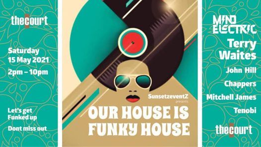 OUR HOUSE IS FUNKY HOUSE, 15 May | Event in Perth | AllEvents.in