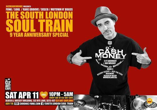 The South London Soul Train 10 Yr Special w/DJ Cash Money + More, 1 May | Event in London | AllEvents.in