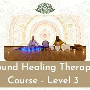 Sound Healing Therapy Course Level 3