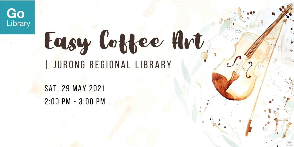 Easy Coffee Art @ Jurong Regional Library, 29 May | Event in Jurong | AllEvents.in