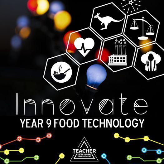 Innovate Year 9 Food Technology Teacher PD Wagga