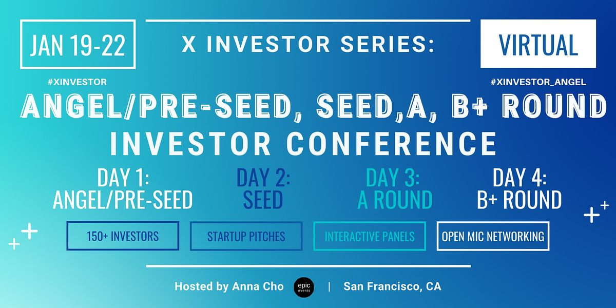 X Investor Series: Angel/Pre-Seed, Seed, A, and B+ Round Investor (On Zoom) | Online Event | AllEvents.in