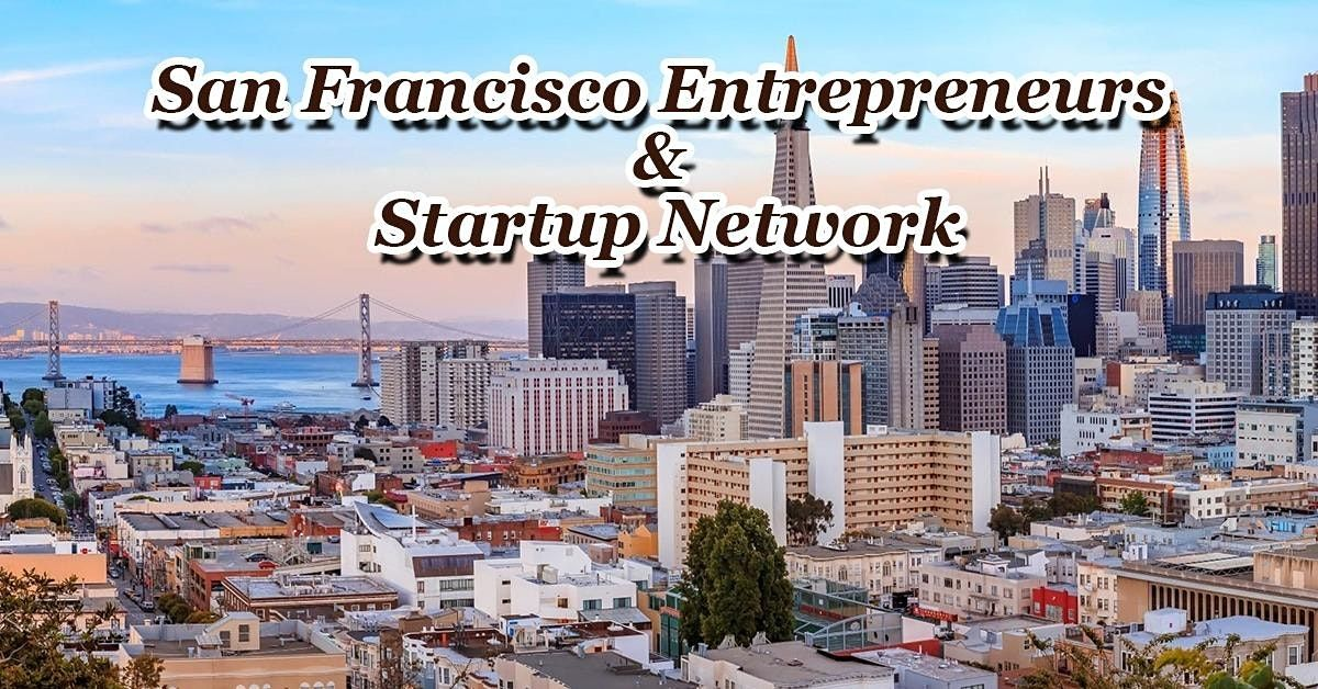 SF's Largest Tech Startup, Business & Entrepreneur Networking Soriee, 25 October | Event in San Francisco