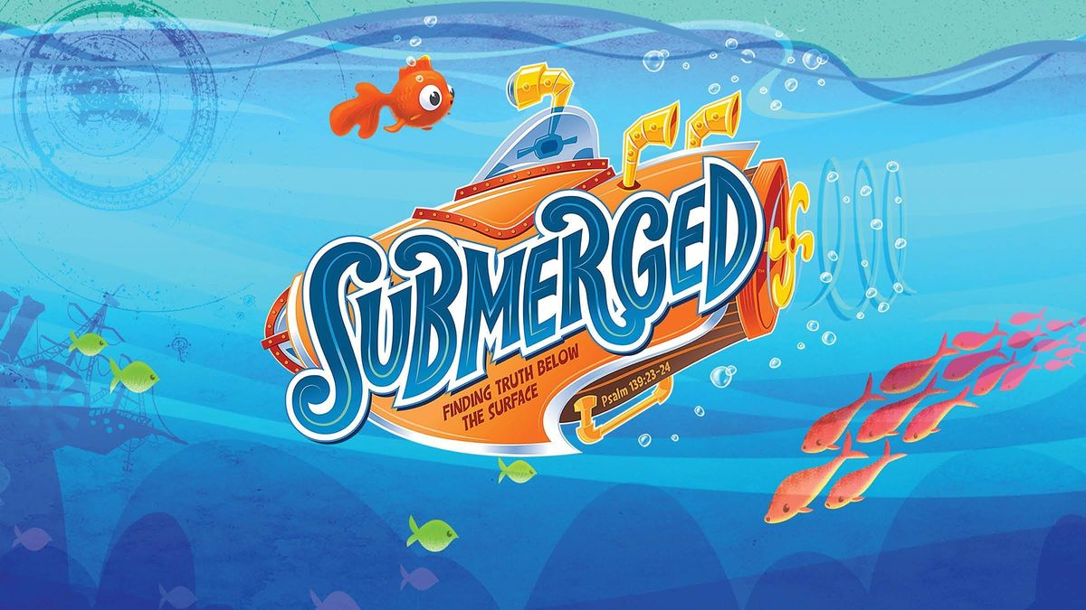 Submerged VBS, 26 July | Event in KINGWOOD | AllEvents.in