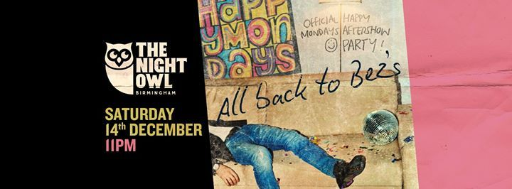 All Back to Bezs - the Official Happy Mondays Afterparty