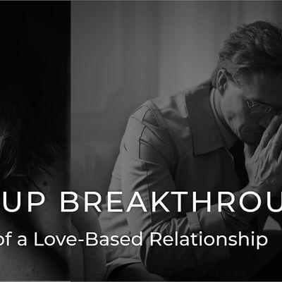 Bad Breakup Breakthrough - The 4 Pillars of a Love-Based Relationship