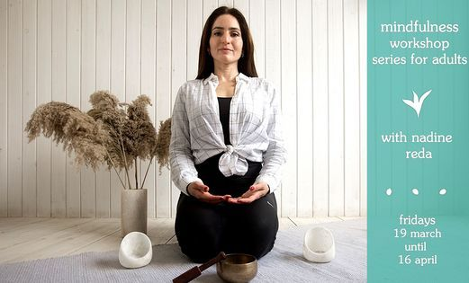 Mindfulness Workshop Series for Adults with Nadine Reda | Event in Cairo | AllEvents.in