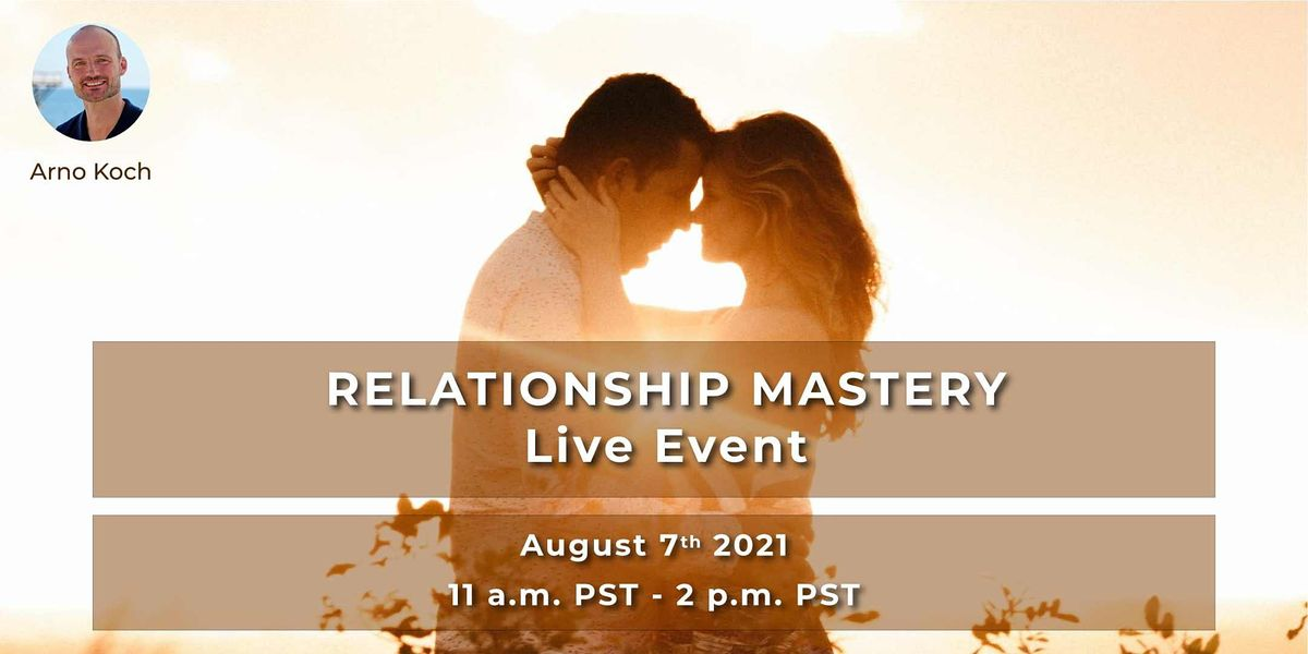 Relationship Mastery - Live Event With Arno Koch, 7 August | Event in Yonkers | AllEvents.in